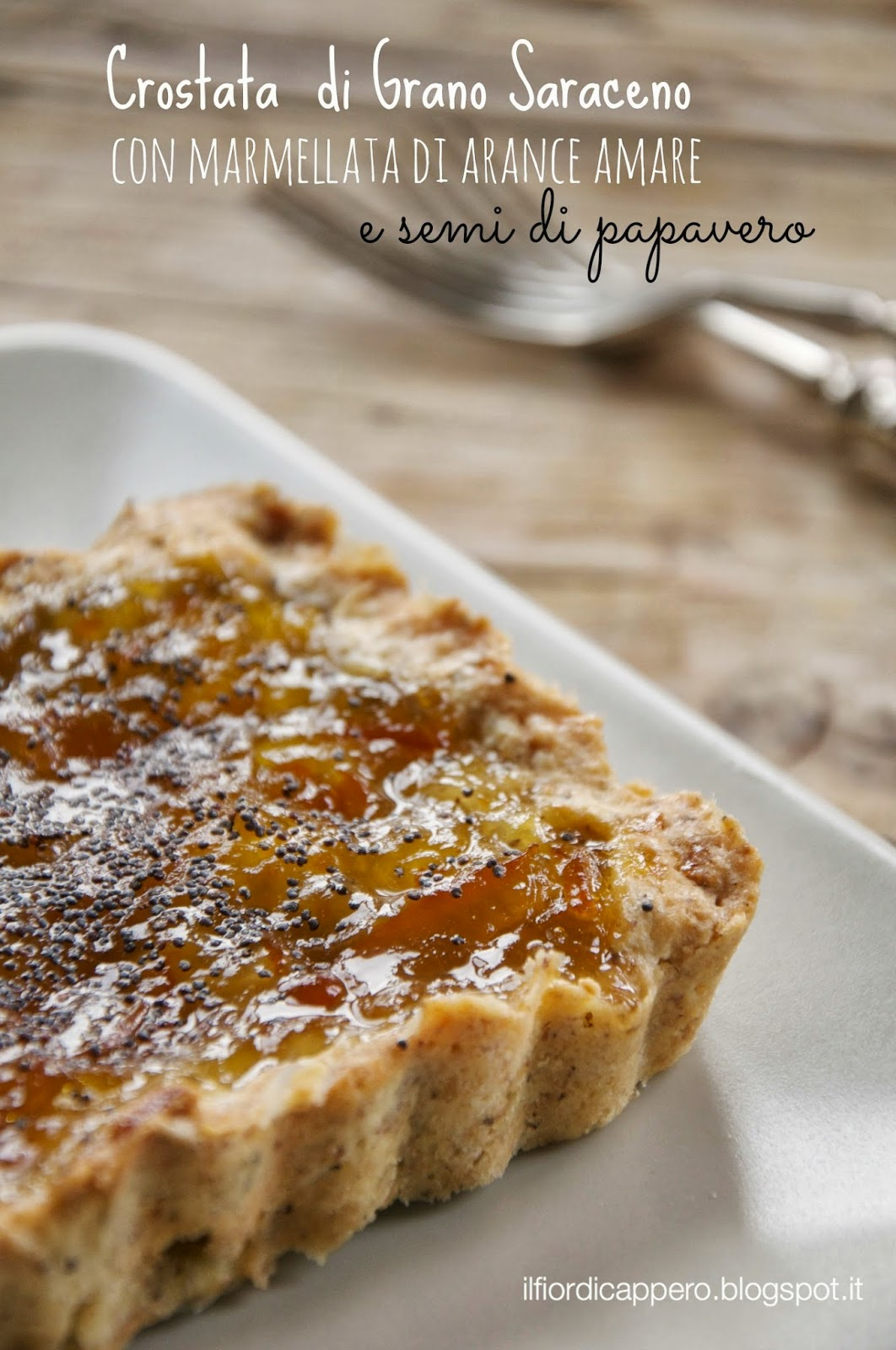 Crostata di grano saraceno con marmellata di arance  e semi di papavero